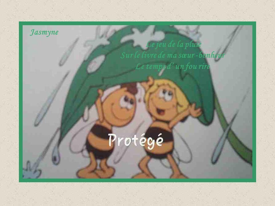 Jasmyne Le jeu de la pluie Sur le livre de ma sœur -bonheur Le temps d' un fou rire