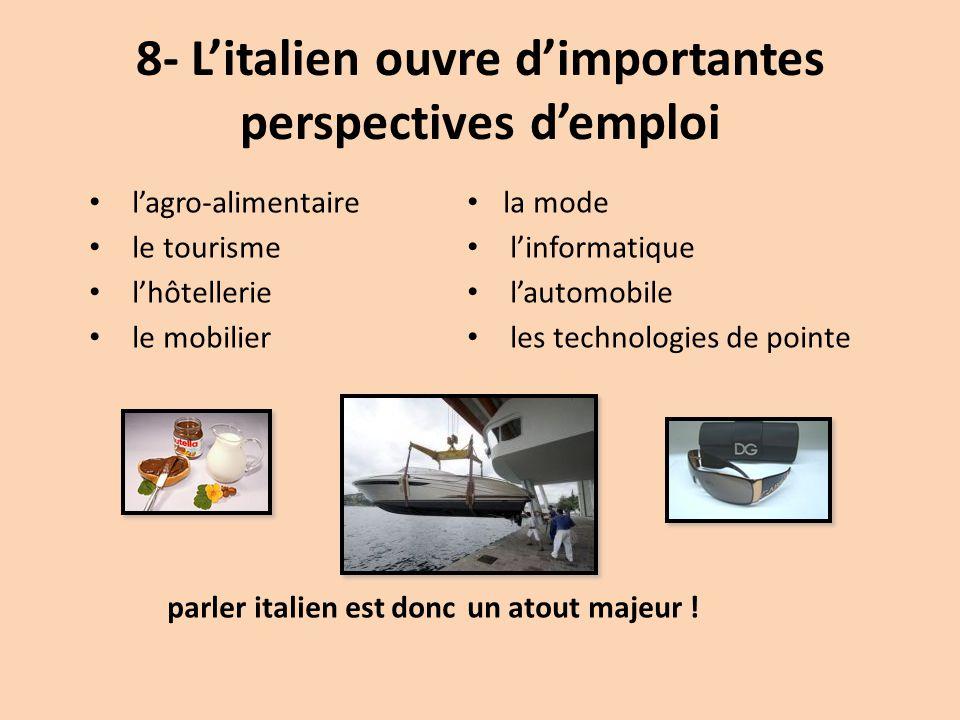 8- L'italien ouvre d'importantes perspectives d'emploi