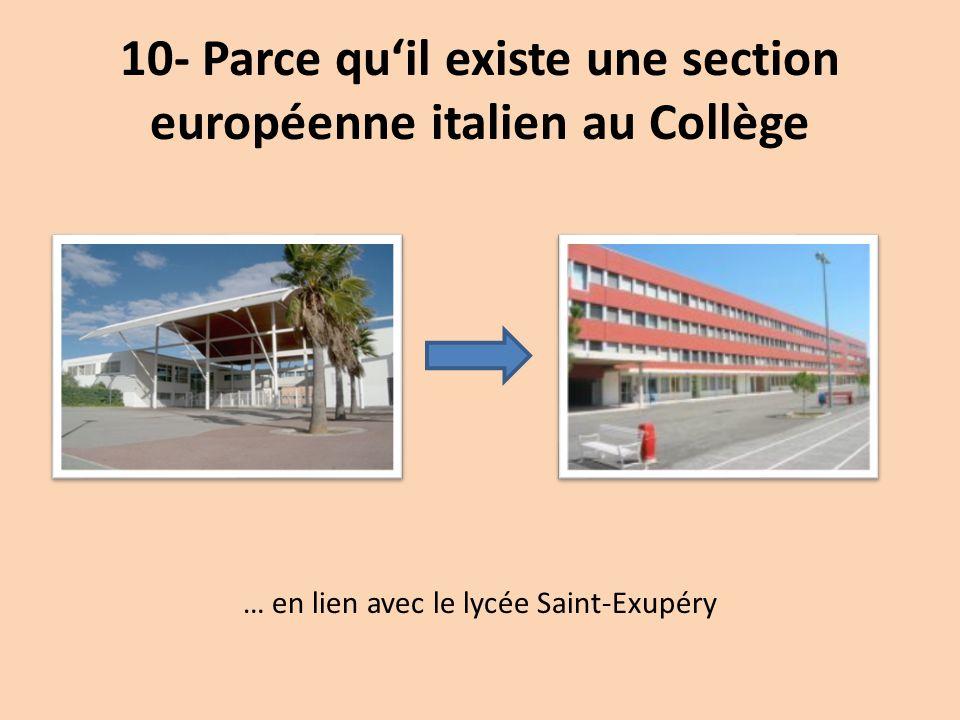 10- Parce qu'il existe une section européenne italien au Collège