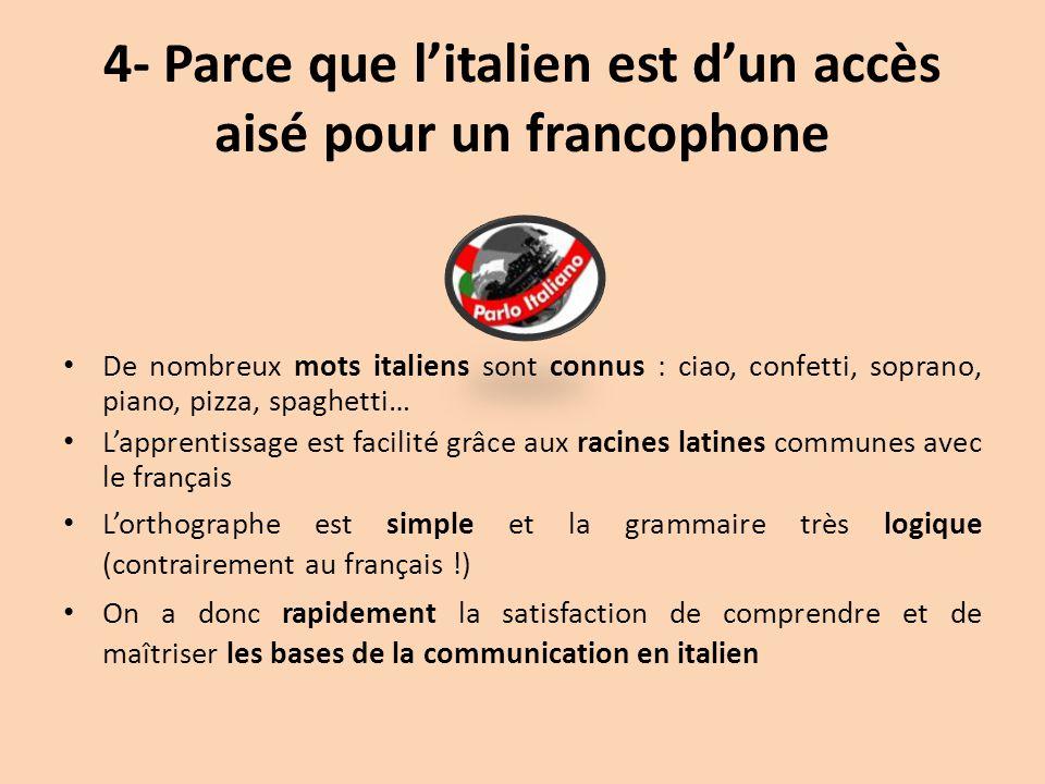 4- Parce que l'italien est d'un accès aisé pour un francophone
