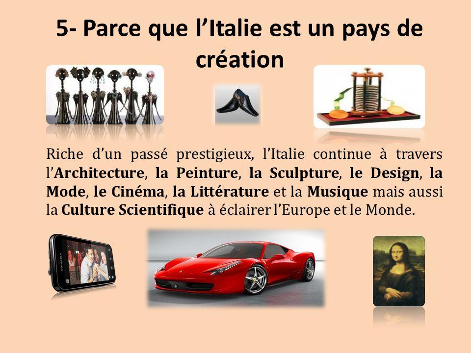 5- Parce que l'Italie est un pays de création