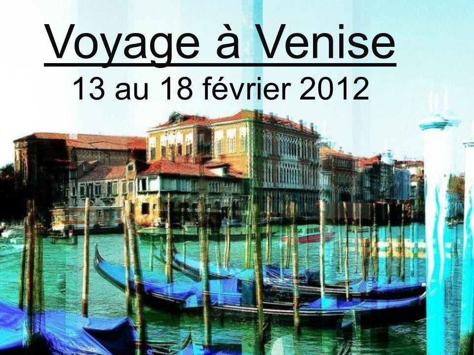 Voyage à Venise 13 au 18 février 2012