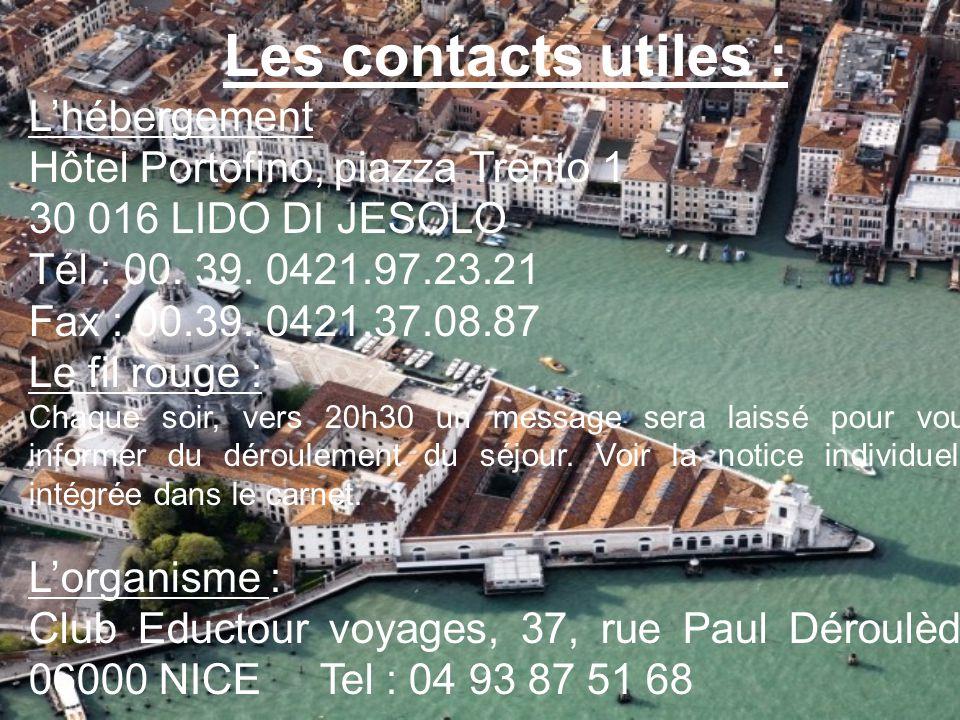 Les contacts utiles : L'hébergement Hôtel Portofino, piazza Trento 1