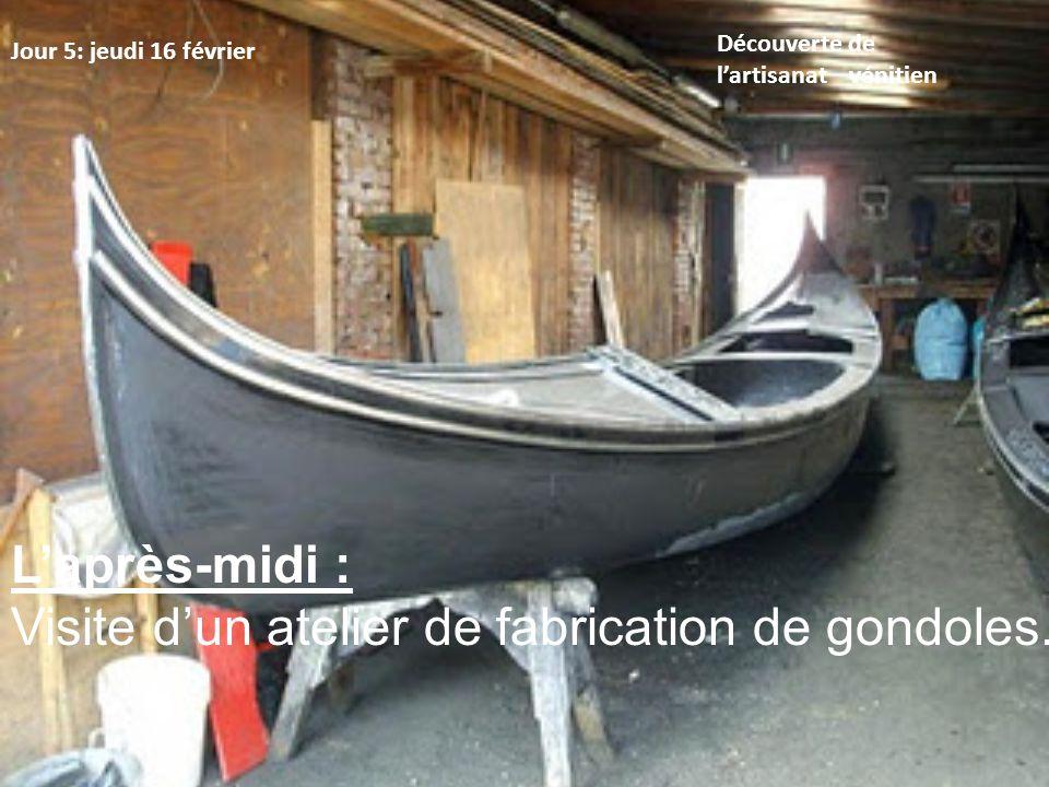 Visite d'un atelier de fabrication de gondoles.