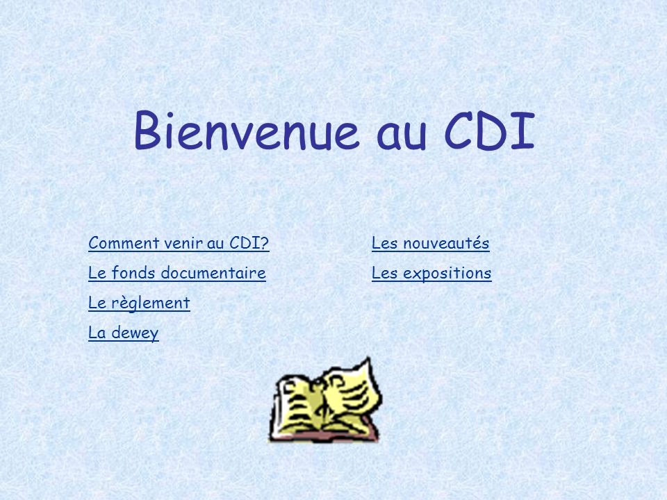 Bienvenue au CDI Comment venir au CDI Le fonds documentaire