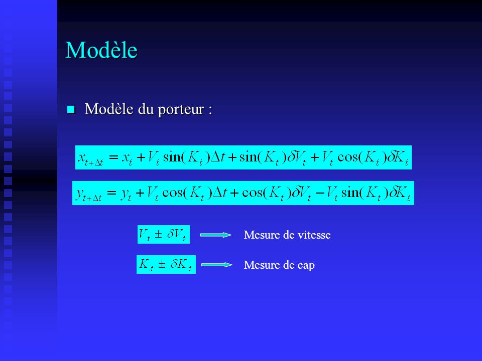 Modèle Modèle du porteur : Mesure de vitesse Mesure de cap