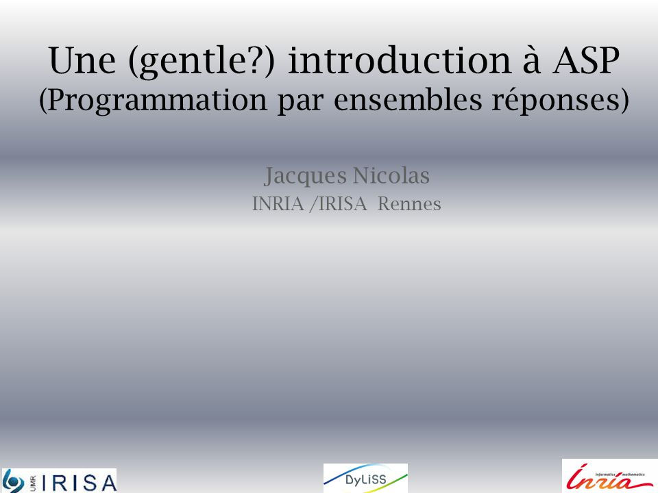 Jacques Nicolas INRIA /IRISA Rennes