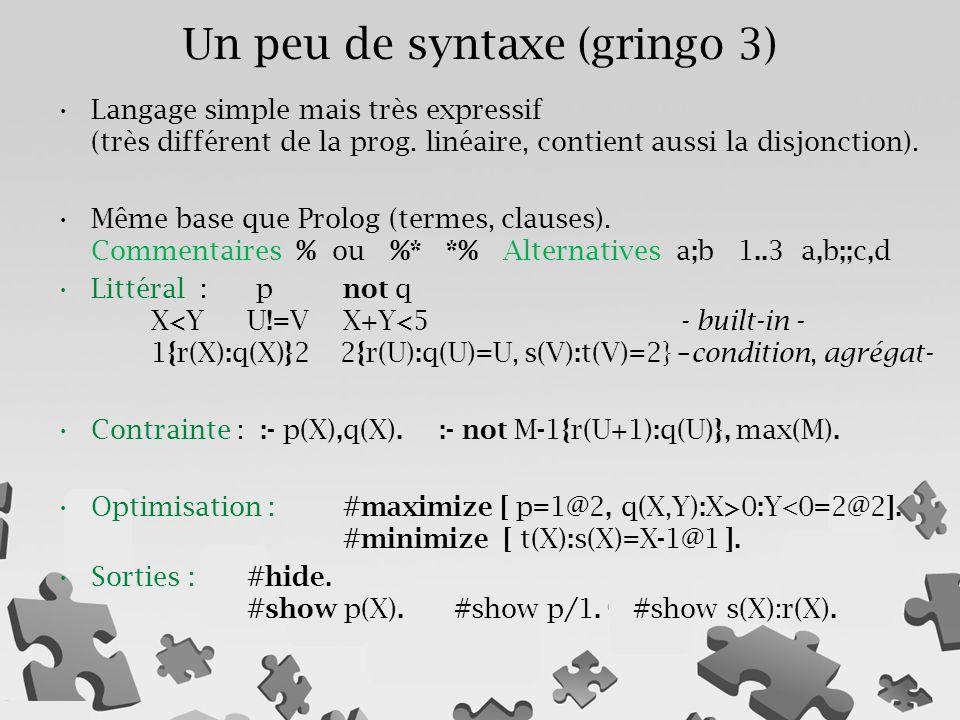Un peu de syntaxe (gringo 3)