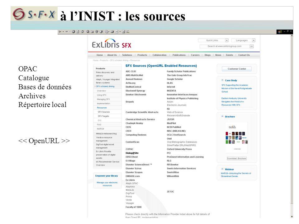 à l'INIST : les sources OPAC Catalogue Bases de données Archives