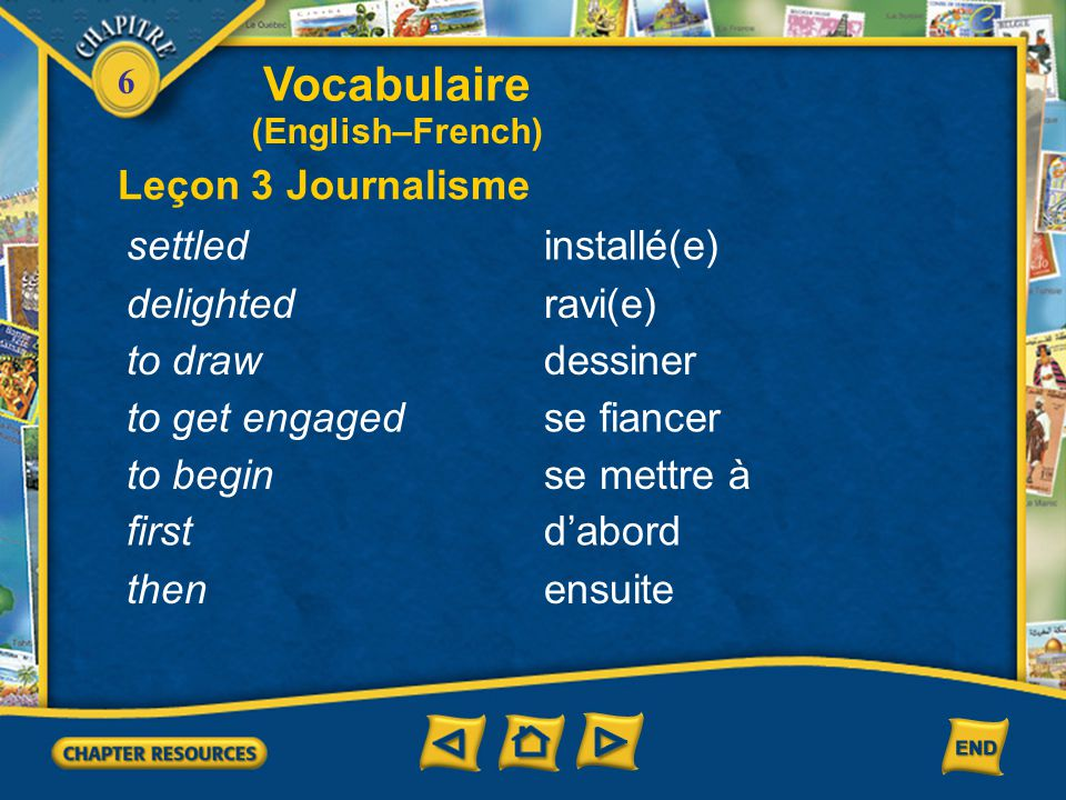 Vocabulaire Leçon 3 Journalisme settled installé(e) delighted ravi(e)