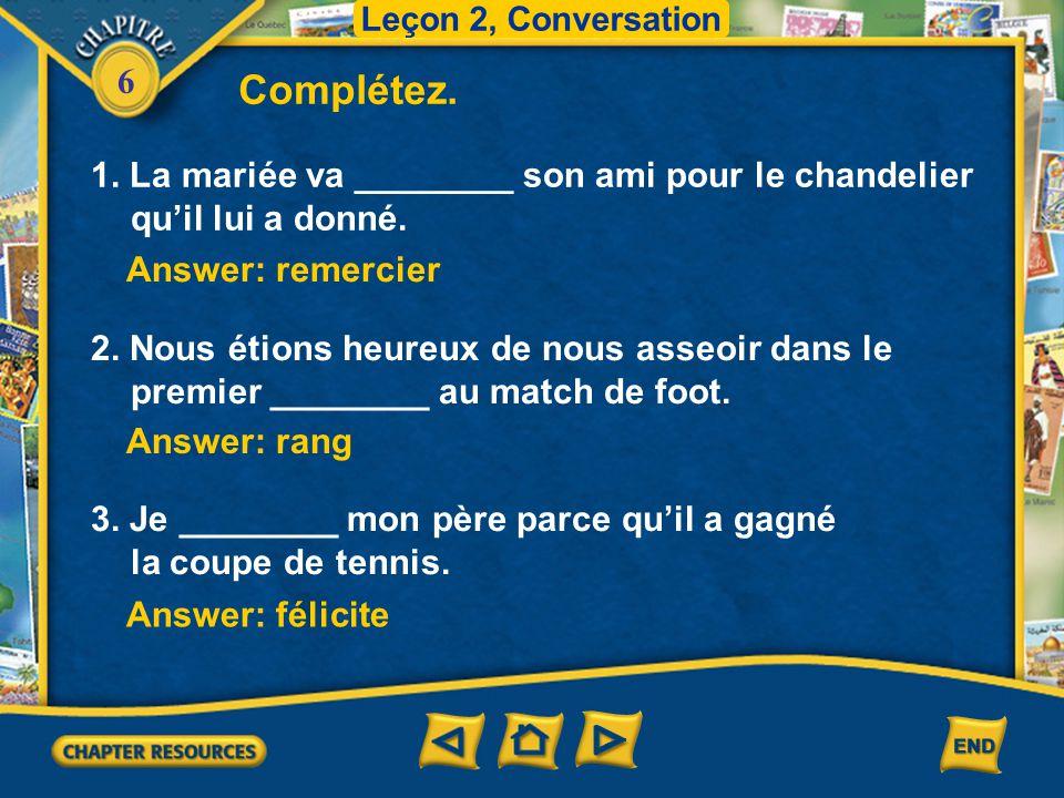 Leçon 2, Conversation Complétez. 1. La mariée va ________ son ami pour le chandelier qu'il lui a donné.
