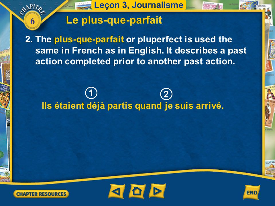 Le plus-que-parfait 2. The plus-que-parfait or pluperfect is used the