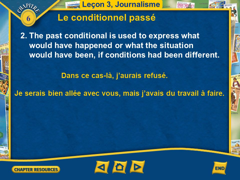 Le conditionnel passé 2. The past conditional is used to express what
