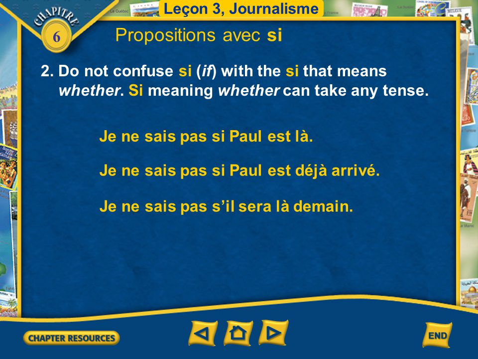 Propositions avec si 2. Do not confuse si (if) with the si that means