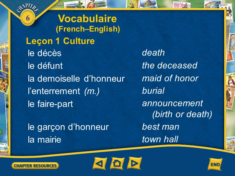 Vocabulaire Leçon 1 Culture le décès death le défunt the deceased