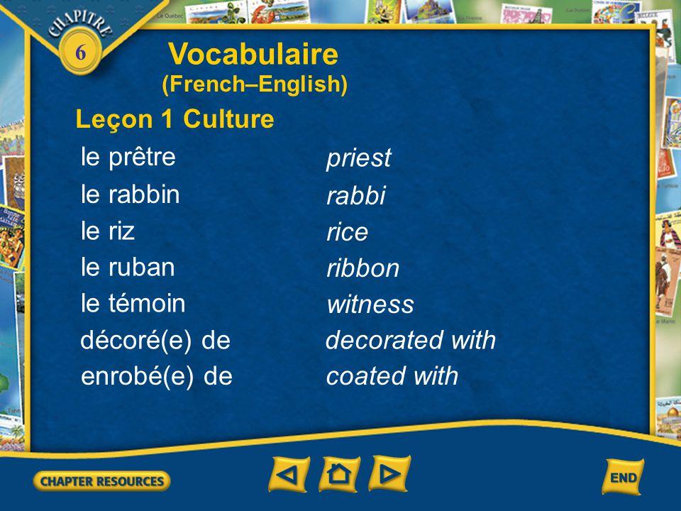 Vocabulaire Leçon 1 Culture le prêtre priest le rabbin rabbi le riz