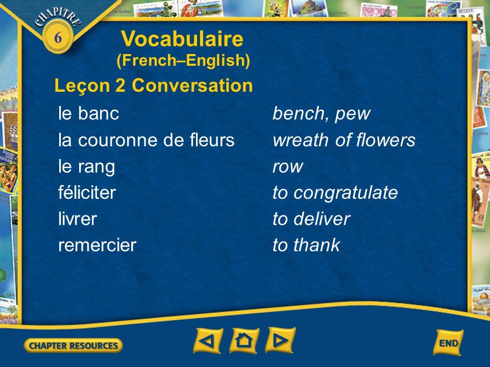 Vocabulaire Leçon 2 Conversation le banc bench, pew