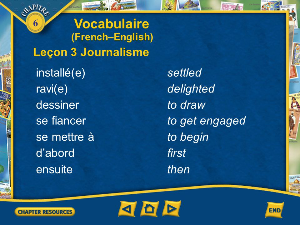 Vocabulaire Leçon 3 Journalisme installé(e) settled ravi(e) delighted