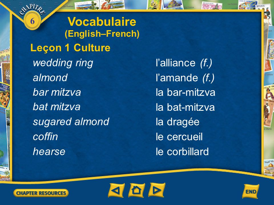 Vocabulaire Leçon 1 Culture wedding ring l'alliance (f.) almond