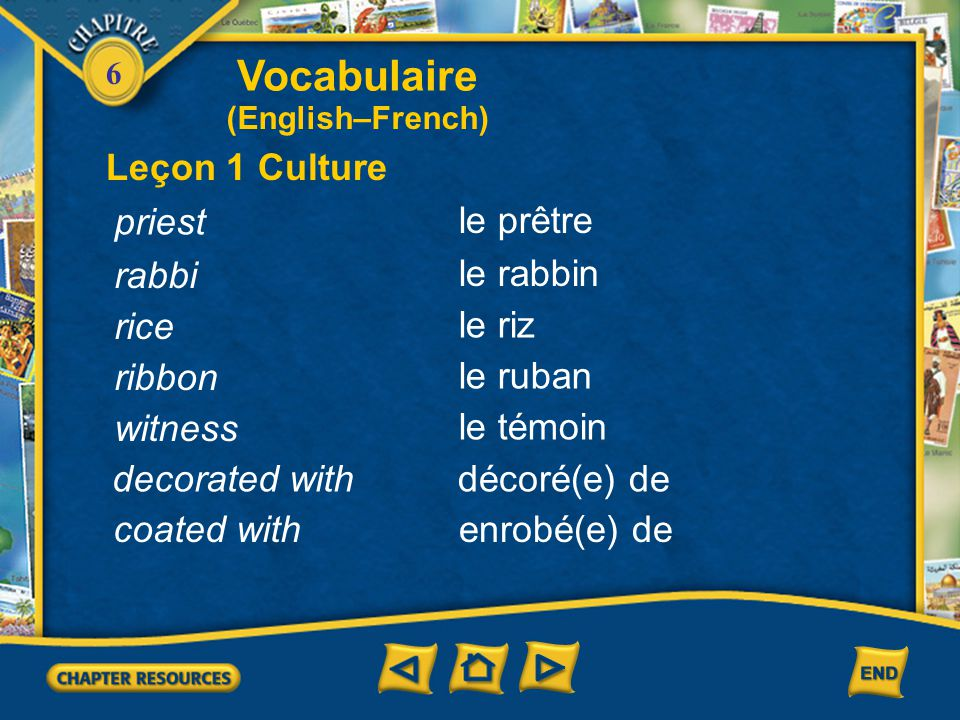 Vocabulaire Leçon 1 Culture priest le prêtre rabbi le rabbin rice