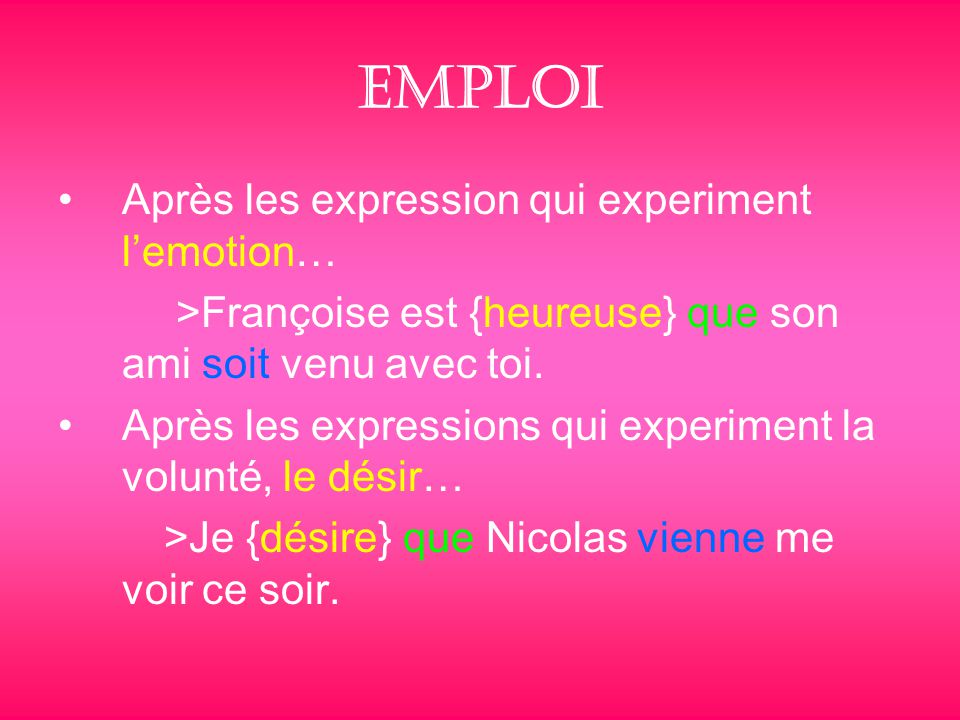 Emploi Après les expression qui experiment l'emotion…