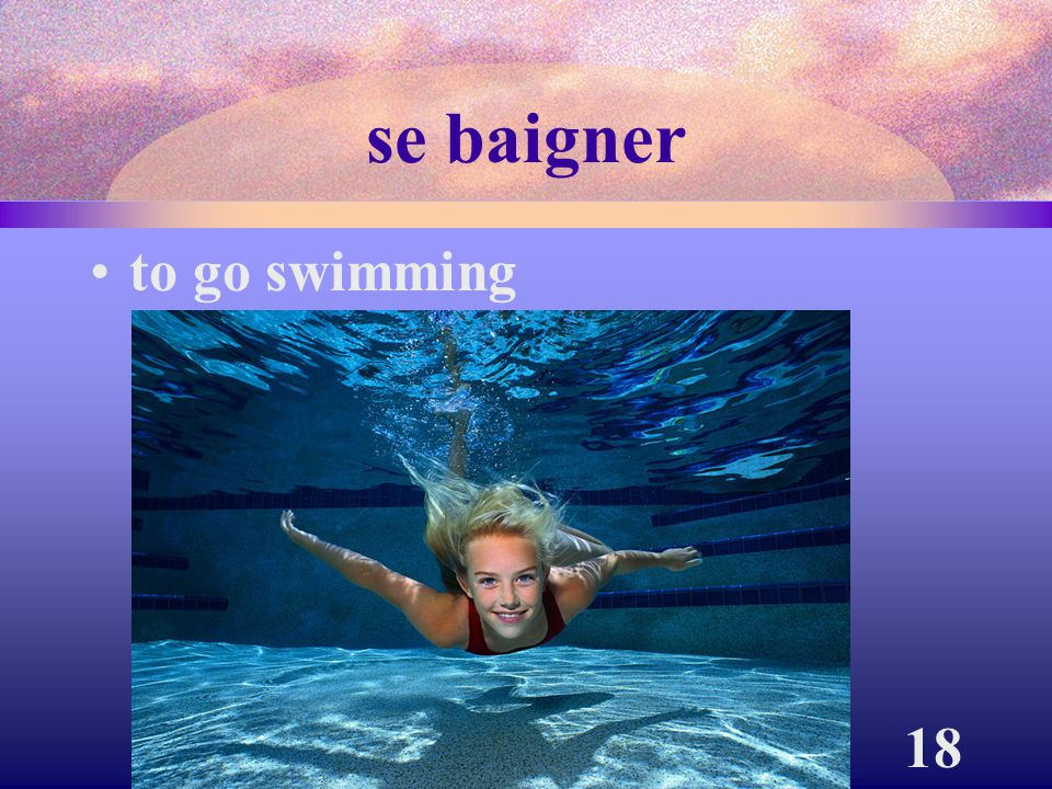 se baigner to go swimming