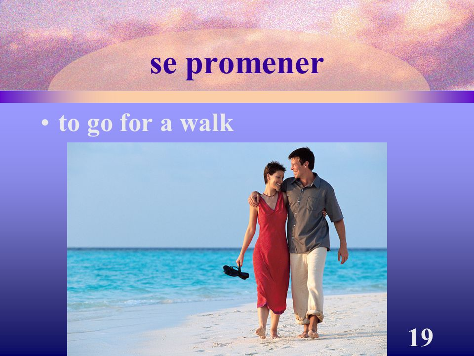 se promener to go for a walk