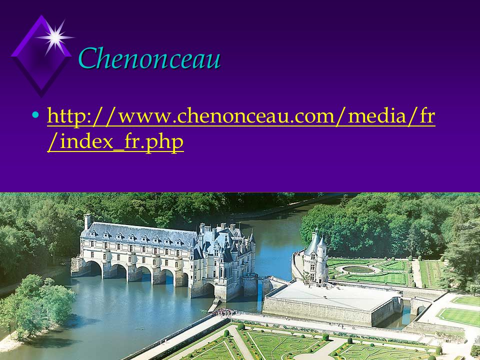 Chenonceau http://www.chenonceau.com/media/fr/index_fr.php
