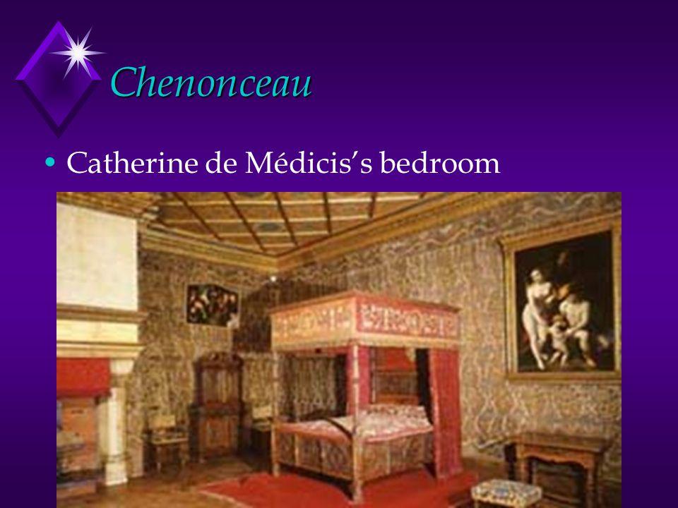 Chenonceau Catherine de Médicis's bedroom