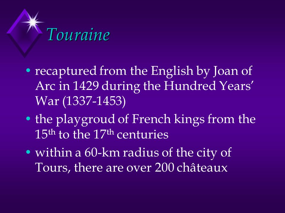 Touraine recaptured from the English by Joan of Arc in 1429 during the Hundred Years' War (1337-1453)