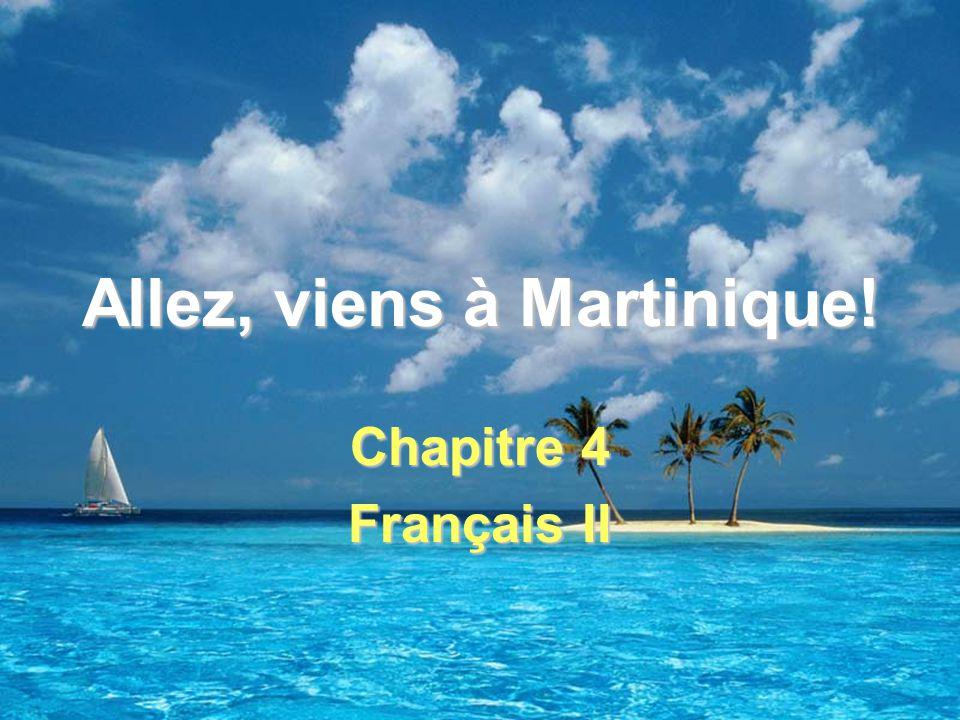 Allez, viens à Martinique!
