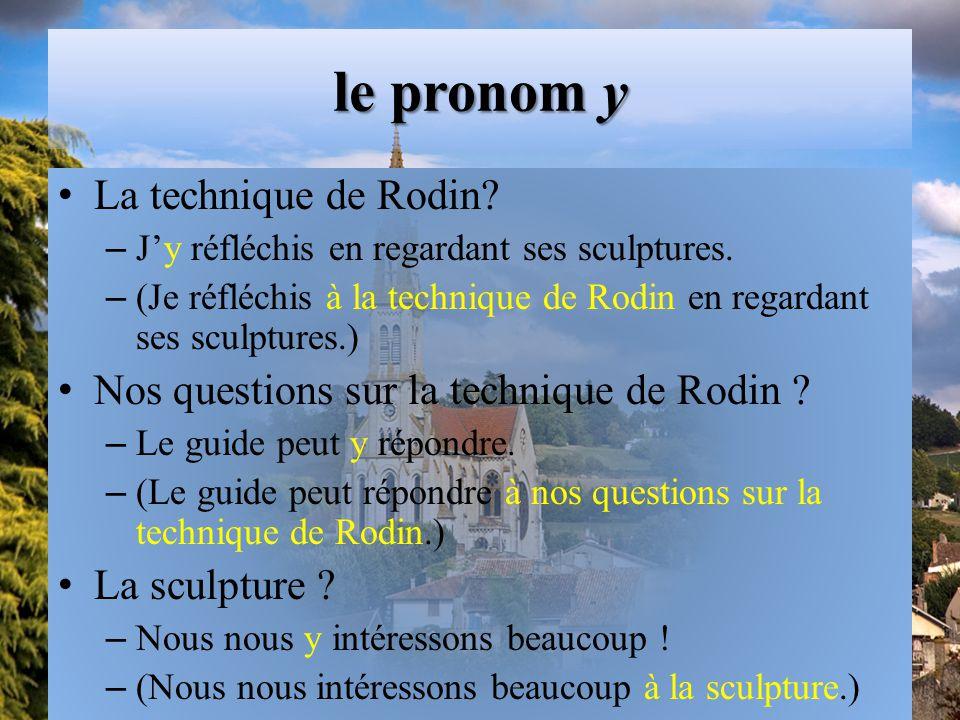 le pronom y La technique de Rodin