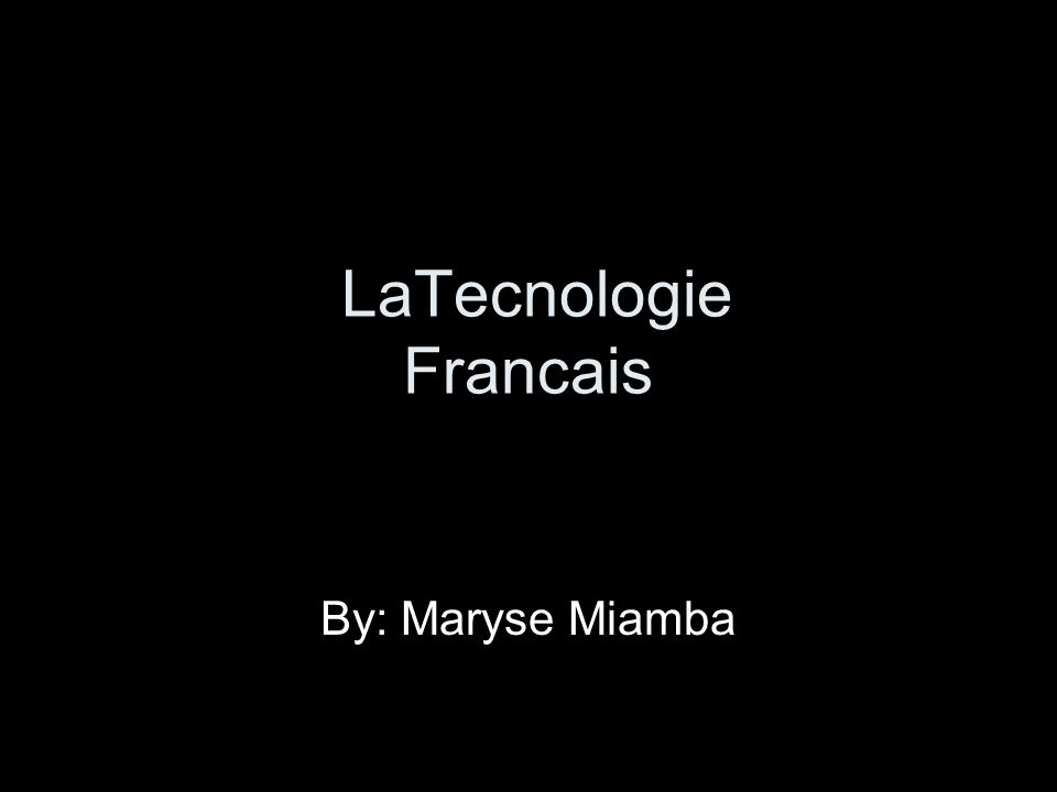 LaTecnologie Francais