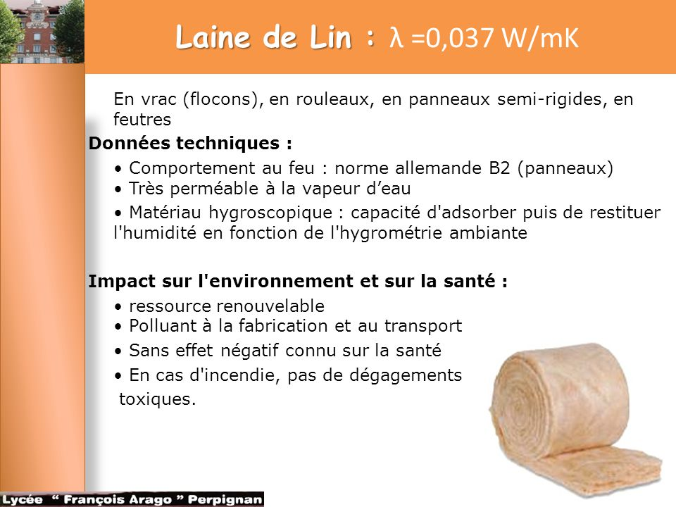 Laine de Lin : λ =0,037 W/mK