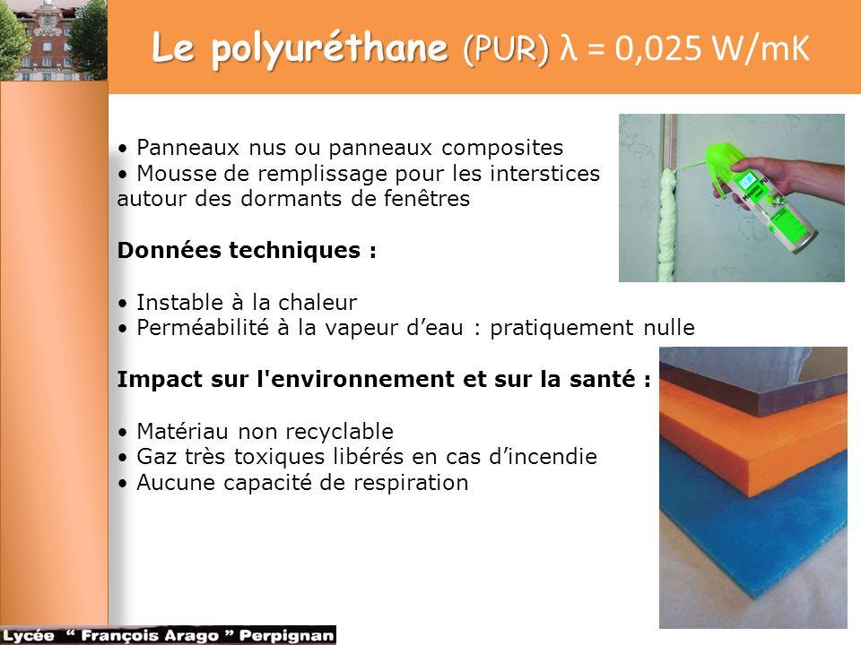 Le polyuréthane (PUR) λ = 0,025 W/mK