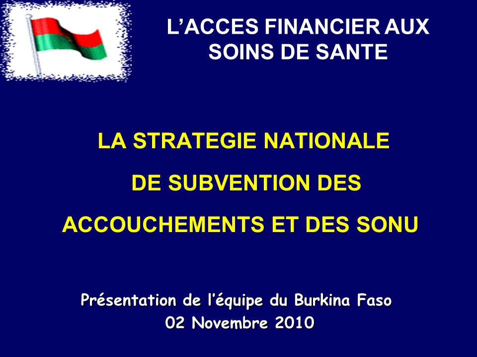 LA STRATEGIE NATIONALE DE SUBVENTION DES ACCOUCHEMENTS ET DES SONU
