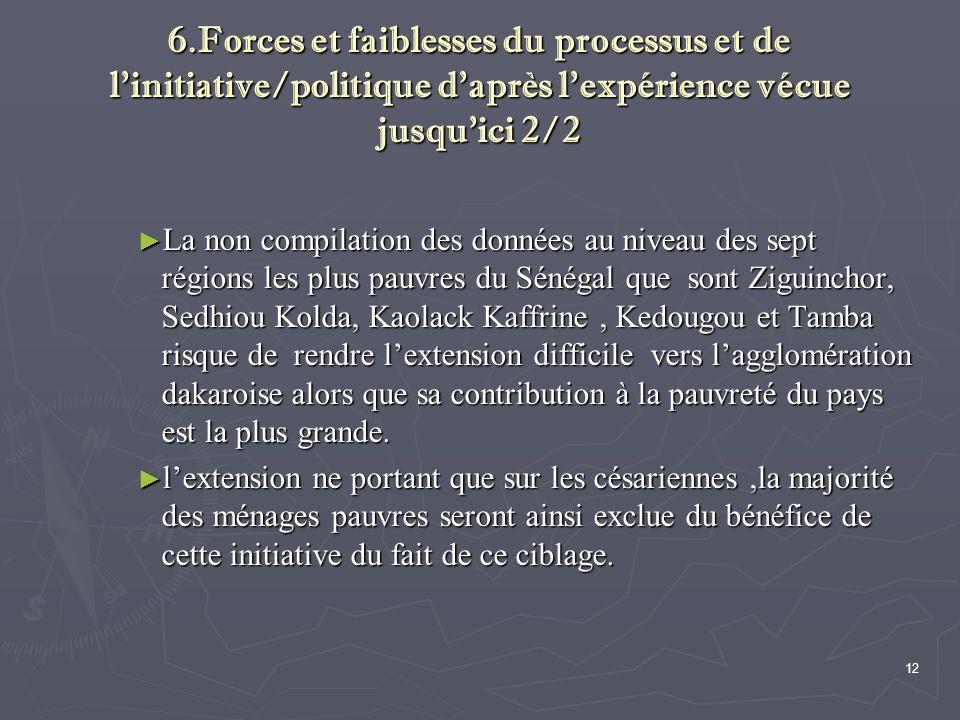 6.Forces et faiblesses du processus et de l'initiative/politique d'après l'expérience vécue jusqu'ici 2/2
