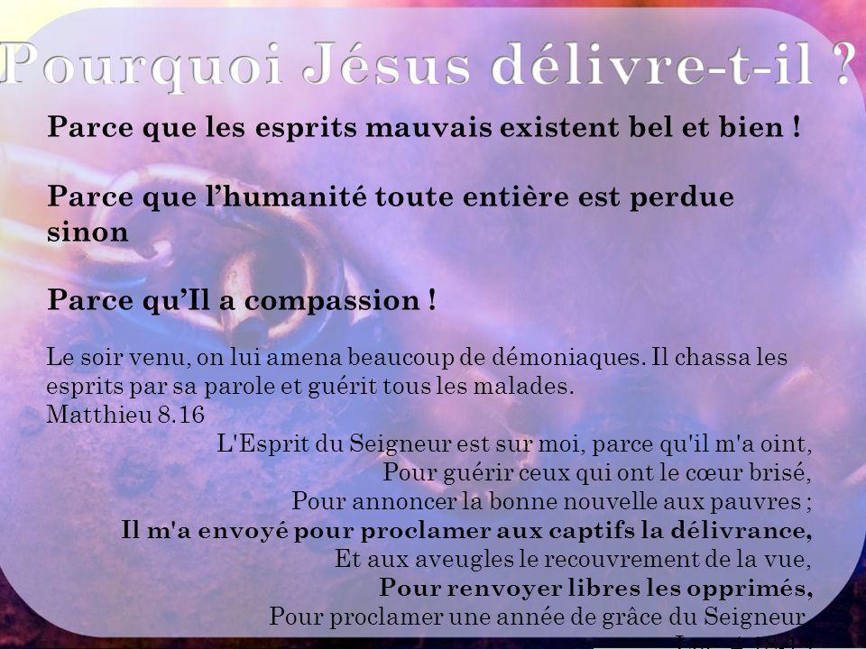 Pourquoi Jésus délivre-t-il