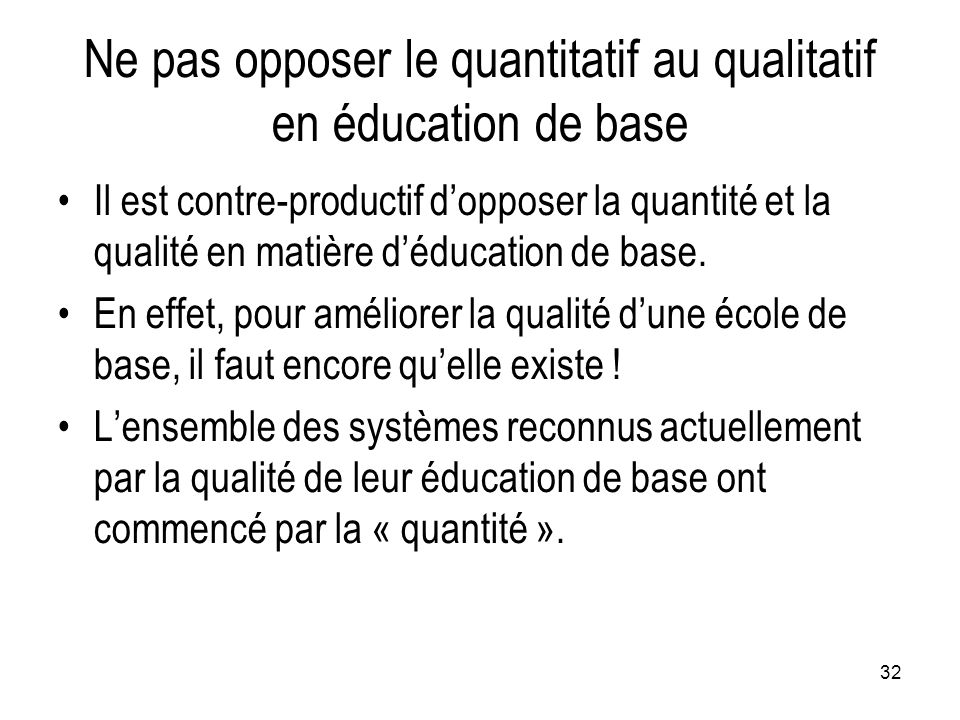 Ne pas opposer le quantitatif au qualitatif en éducation de base