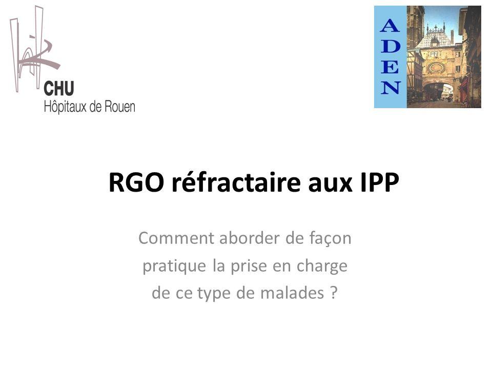 RGO réfractaire aux IPP