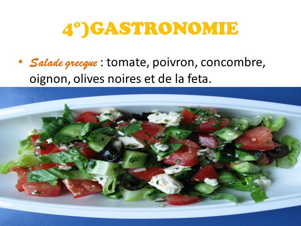 4°)GASTRONOMIE Salade grecque : tomate, poivron, concombre, oignon, olives noires et de la feta.