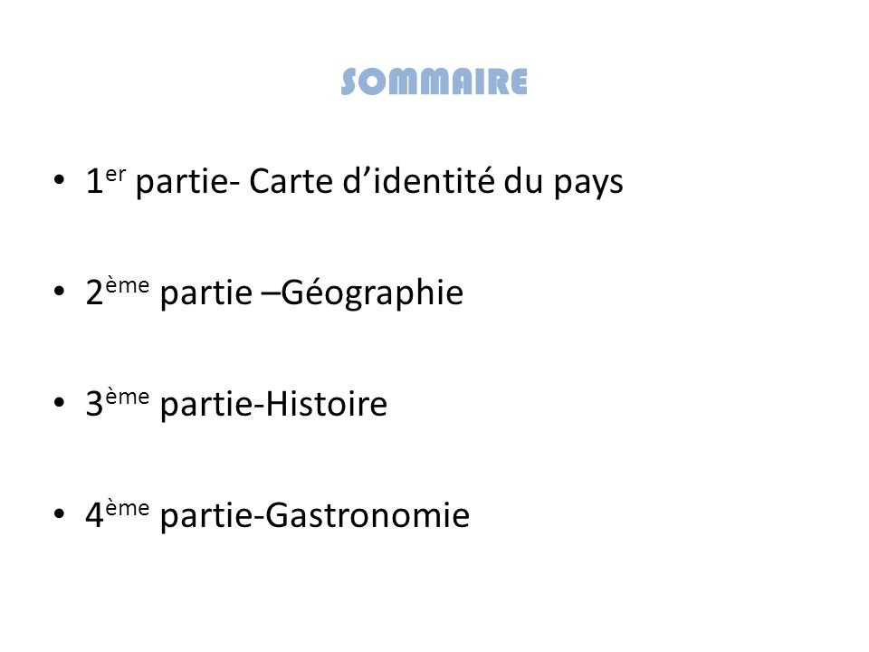 SOMMAIRE 1er partie- Carte d'identité du pays. 2ème partie –Géographie.