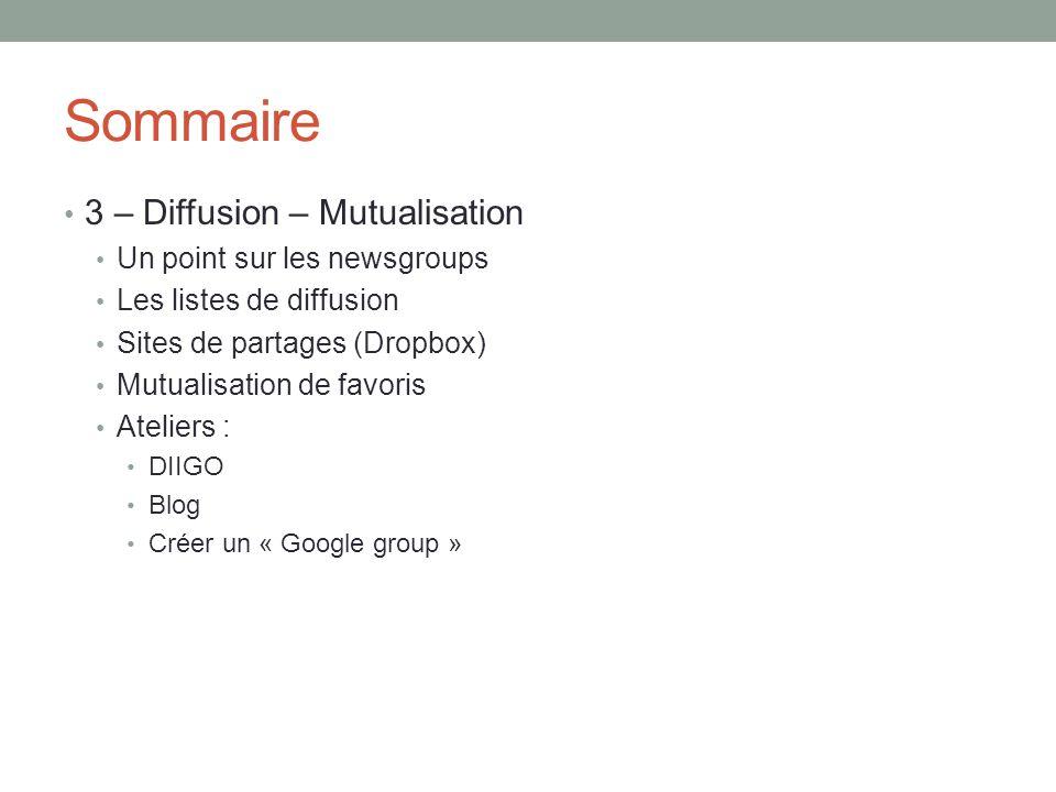 Sommaire 3 – Diffusion – Mutualisation Un point sur les newsgroups