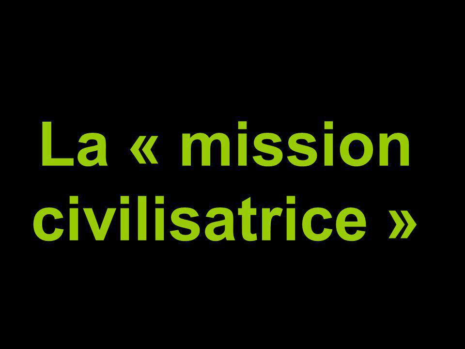 La « mission civilisatrice »