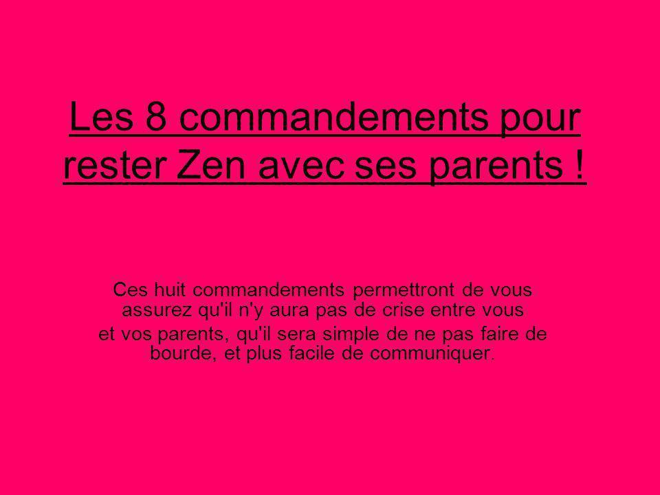 Les 8 commandements pour rester Zen avec ses parents !