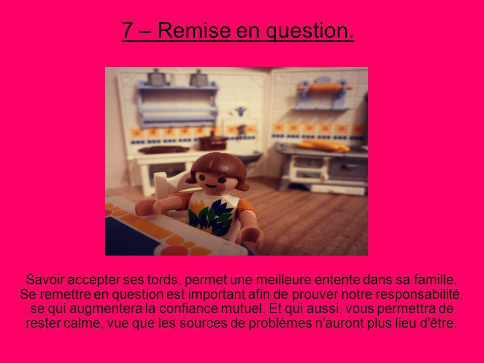 7 – Remise en question.