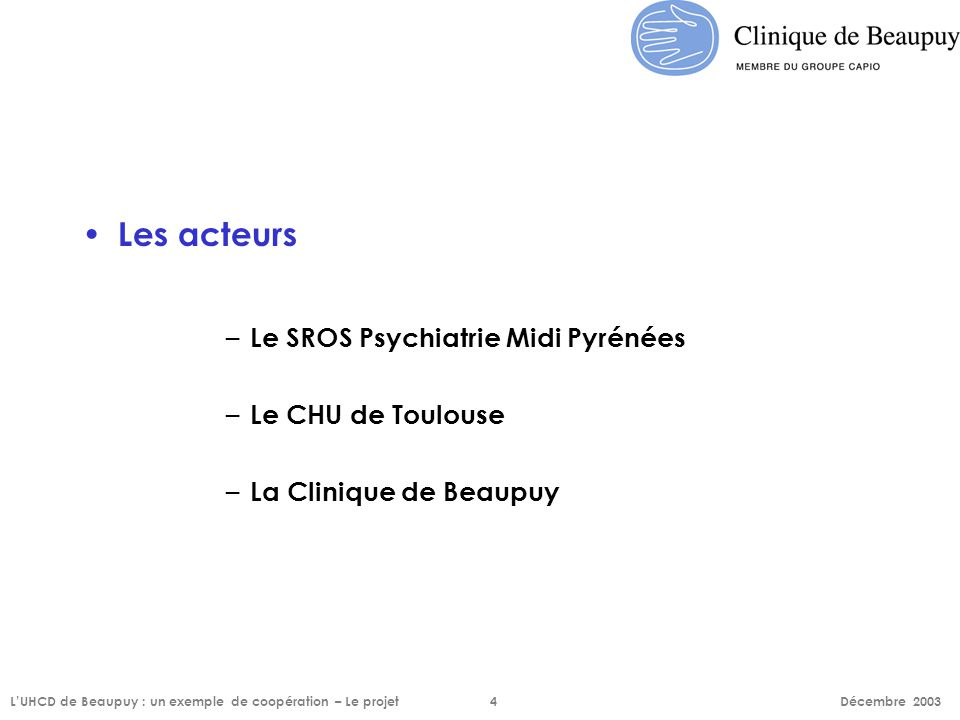 Les acteurs Le SROS Psychiatrie Midi Pyrénées Le CHU de Toulouse
