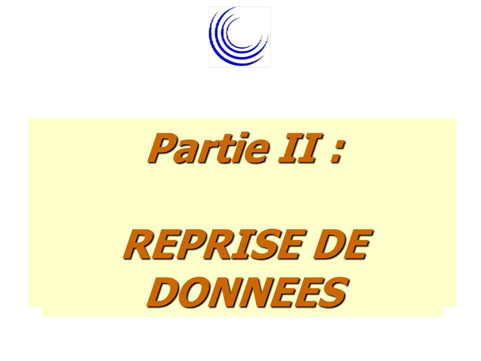 Partie II : REPRISE DE DONNEES