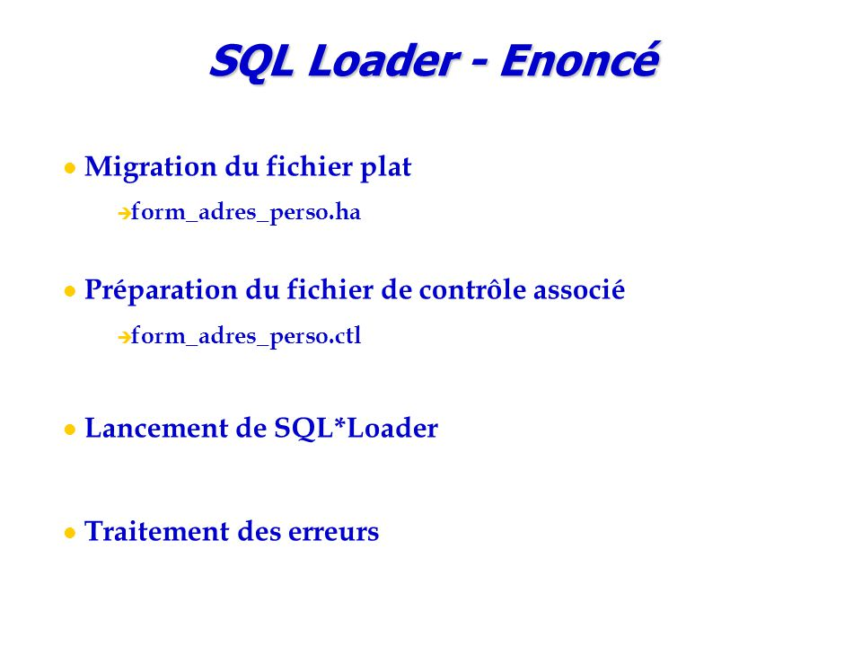 SQL Loader - Enoncé Migration du fichier plat