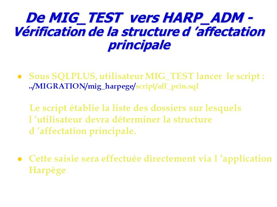 De MIG_TEST vers HARP_ADM - Vérification de la structure d 'affectation principale